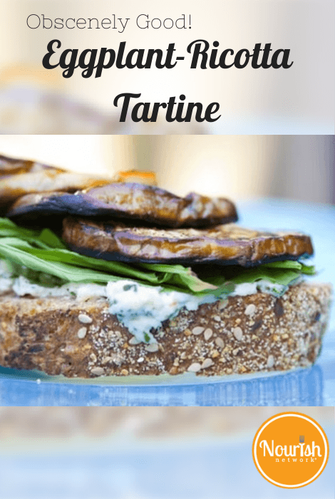 Obscenely Good Eggplant-Ricotta Tartine